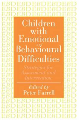 Children With Emotional And Behavioural Difficulties: Strategies For Assessment And Intervention (Paperback)