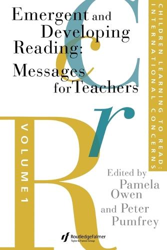 Children Learning to Read: Emergent and Developing Reading: Messages for Teachers Volume 1: International Concerns (Paperback)
