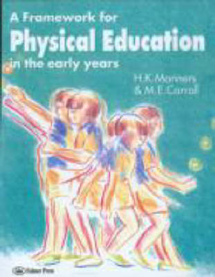 A Framework for Physical Education in the Early Years (Paperback)