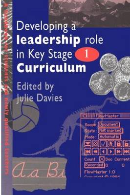 Developing a Leadership Role Within the Key Stage 1 Curriculum: A Handbook for Students and Newly Qualified Teachers (Paperback)