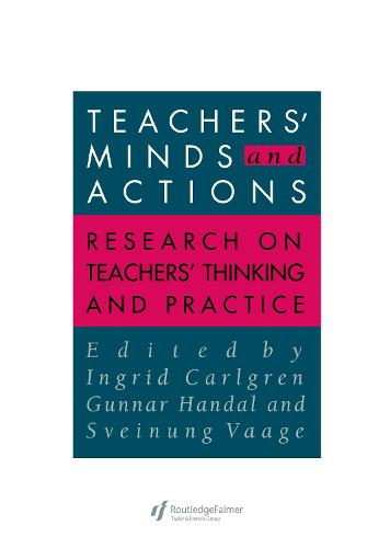 Teachers' Minds And Actions: Research On Teachers' Thinking And Practice (Hardback)