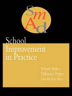 School Improvement In Practice: Schools Make A Difference - A Case Study Approach (Paperback)