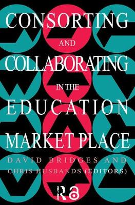 Consorting And Collaborating In The Education Market Place (Paperback)