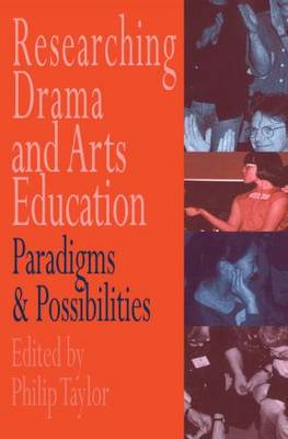 Researching drama and arts education: Paradigms and possibilities (Paperback)