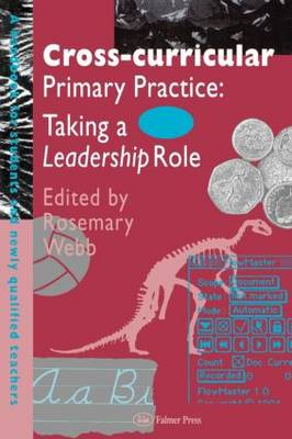 Cross-Curricular Primary Practice: Taking a Leadership Role (Paperback)