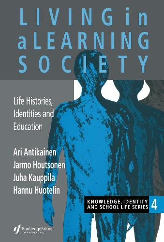 Living In A Learning Society: Life-Histories, Identities And Education (Hardback)