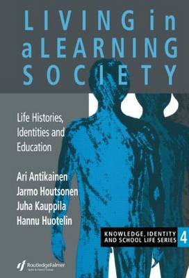 Living In A Learning Society: Life-Histories, Identities And Education (Paperback)