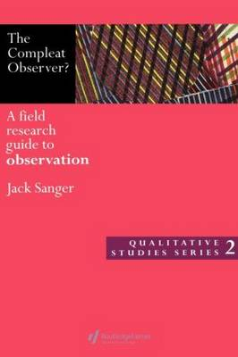 The Compleat Observer?: A Field Research Guide to Observation (Paperback)