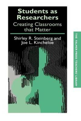 Students as Researchers: Creating Classrooms that Matter - Teachers' Library (Paperback)