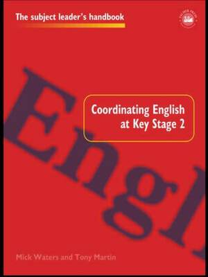 Coordinating English at Key Stage 2 - Subject Leaders' Handbooks (Paperback)