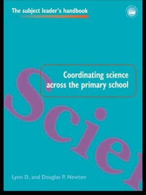 Coordinating Science Across the Primary School - Subject Leaders' Handbooks (Paperback)