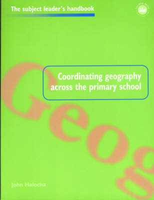 Coordinating Geography Across the Primary School - Subject Leaders' Handbooks (Paperback)