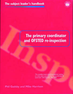 The Primary Coordinator and OFSTED Re-Inspection - Subject Leaders' Handbooks (Paperback)