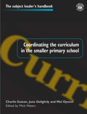 Coordinating the Curriculum in the Smaller Primary School - Subject Leaders' Handbooks (Paperback)