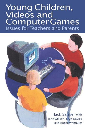 Young Children, Videos and Computer Games: Issues for Teachers and Parents (Paperback)