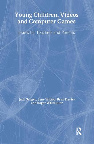 Young Children, Videos and Computer Games: Issues for Teachers and Parents (Hardback)