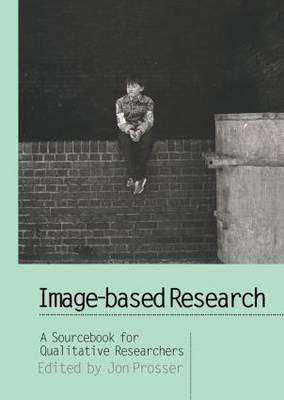 Image-based Research: A Sourcebook for Qualitative Researchers (Hardback)