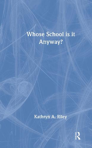 Whose School is it Anyway?: Power and politics (Hardback)