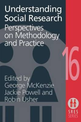Understanding Social Research: Perspectives on Methodology and Practice (Paperback)
