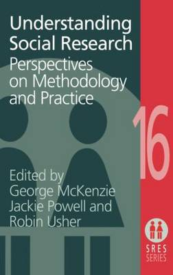 Understanding Social Research: Perspectives on Methodology and Practice (Hardback)