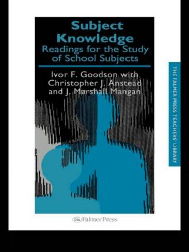 Subject Knowledge: Readings For The Study Of School Subjects - Teachers' Library (Hardback)