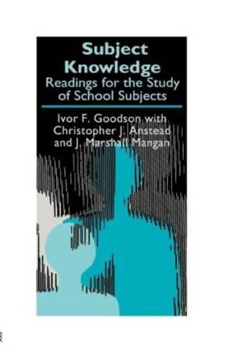 Subject Knowledge: Readings For The Study Of School Subjects - Teachers' Library (Paperback)