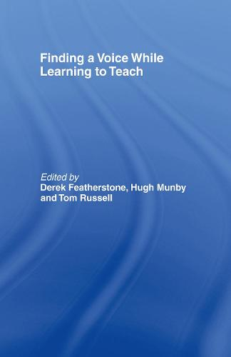 Finding a Voice While Learning to Teach: Others' Voices Can Help You Find Your Own (Hardback)