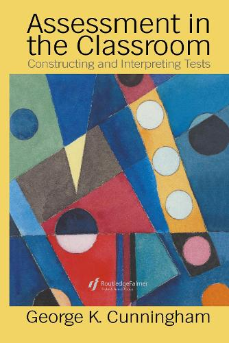 Assessment In The Classroom: Constructing And Interpreting Texts (Hardback)