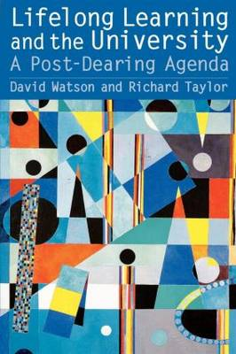 Lifelong Learning and the University: A Post-Dearing Agenda (Paperback)