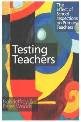 Testing Teachers: The Effects of Inspections on Primary Teachers (Paperback)