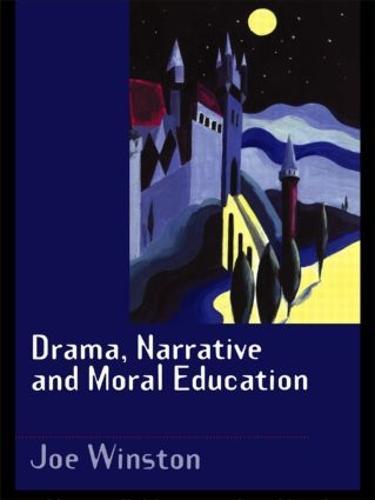 Drama, Narrative and Moral Education (Paperback)