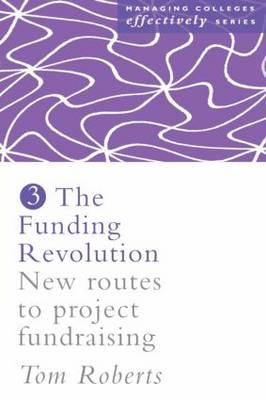 The Funding Revolution: New Routes to Project Fundraising (Paperback)