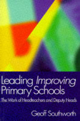 Leading Improving Primary Schools: The Work of Heads and Deputies (Paperback)