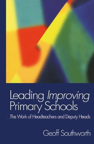Leading Improving Primary Schools: The Work of Heads and Deputies (Hardback)