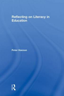 Reflecting on Literacy in Education (Hardback)