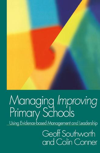 Managing Improving Primary Schools: Using Evidence-based Management (Hardback)