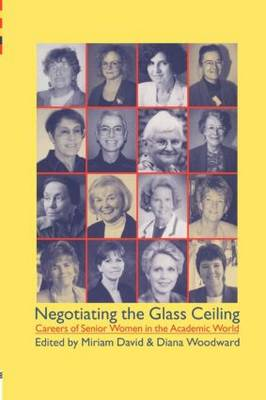 Negotiating the Glass Ceiling: Careers of Senior Women in the Academic World (Paperback)