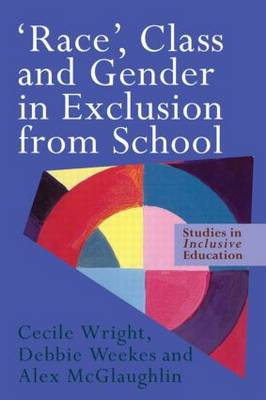 'Race', Class and Gender in Exclusion From School (Paperback)
