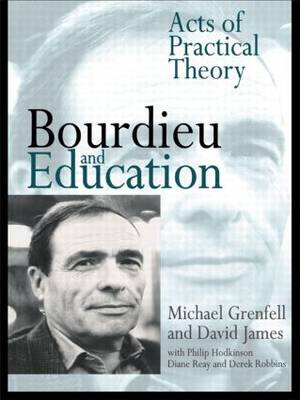 Bourdieu and Education: Acts of Practical Theory (Paperback)