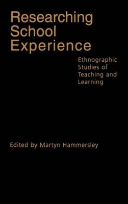 Researching School Experience: Explorations of Teaching and Learning (Hardback)