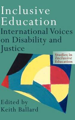 Inclusive Education: International Voices on Disability and Justice (Hardback)