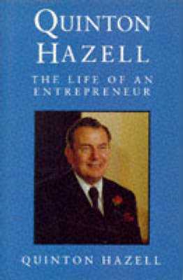 The Quinton Hazell: The Life of an Entrepreneur - Biography, Letters & Diaries S. (Hardback)