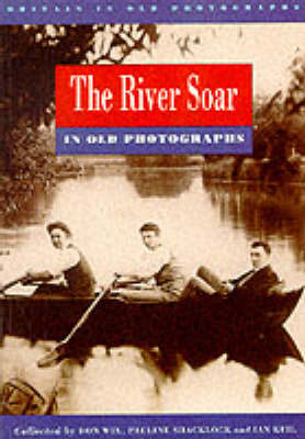 River Soar in Old Photographs - Britain in Old Photographs (Paperback)