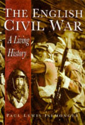 The English Civil War: A Living History - Sutton History Paperbacks (Paperback)