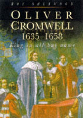 Oliver Cromwell: King in All But Name, 1653-58 (Hardback)