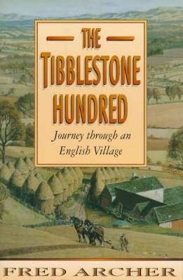 The Tibblestone Hundred: A Journey Through an English Village (Hardback)