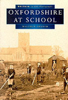 Oxfordshire at School in Old Photographs - Britain in Old Photographs (Paperback)