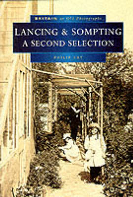 Lancing and Sompting in Old Photographs: A Second Selection - Britain in Old Photographs (Paperback)