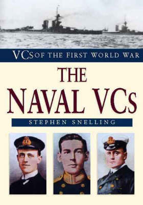 The Naval VCs of World War I - VCs of the First World War (Hardback)
