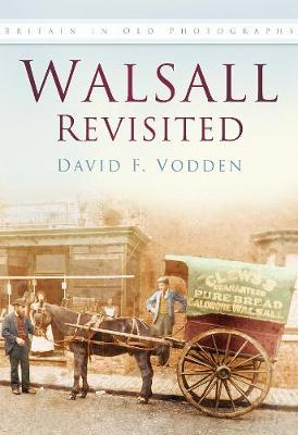 Walsall Revisited: Britain In Old Photographs (Paperback)